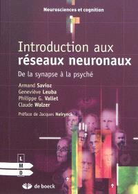 Introduction aux réseaux neuronaux : de la synapse à la psyché