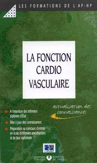 La fonction cardio-vasculaire : mise à jour de connaissances à l'attention des infirmiers diplômés d'Etat