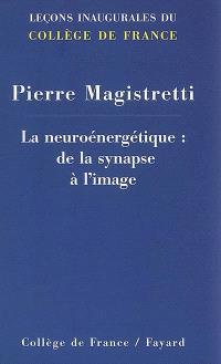 La neuroénergétique : de la synapse à l'image