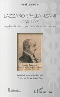 Lazzaro Spallanzani (1729-1799) : le père de la biologie médicale expérimentale