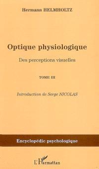 Optique physiologique. Volume 3, Des perceptions visuelles