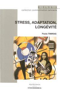 Stress, adaptation, longévité