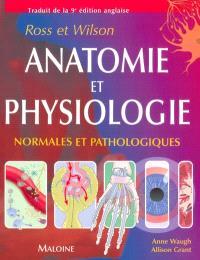 Ross et Wilson : anatomie et physiologie normales et pathologiques