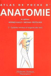 Atlas de poche d'anatomie. Volume 3, Système nerveux et organes des sens