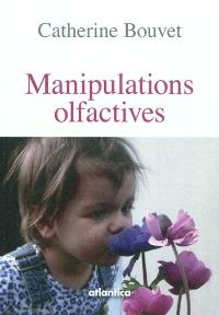 Manipulations olfactives