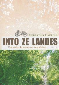 Into ze Landes : une quête de sources et de guérison
