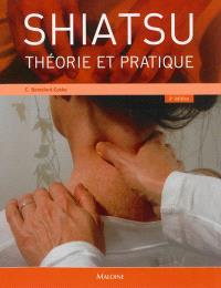 Shiatsu : théorie et pratique