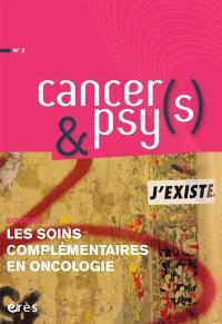 Cancers & psys. n° 2, Les recours et offres complémentaires en cancérologie
