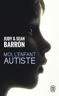 Moi, l'enfant autiste