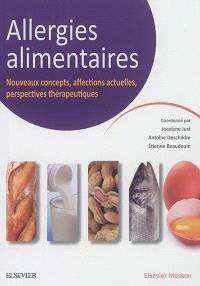 Allergies alimentaires : nouveaux concepts, affections actuelles, perspectives thérapeutiques