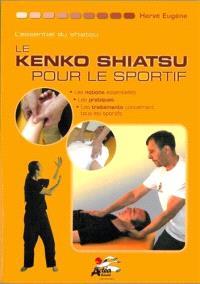 Le kenko shiatsu pour le sportif : les notions essentielles, les pratiques, les traitements qui concernent tous les sportifs