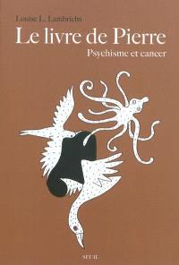Le livre de Pierre : psychisme et cancer