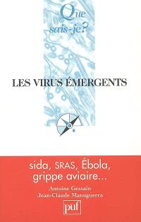 Les virus émergents : sida, SRAS, Ebola, grippe aviaire...