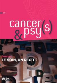 Cancers & psys. n° 1, Le soin, un récit ?