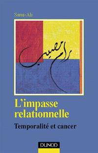 L'impasse relationnelle : temporalité et cancer