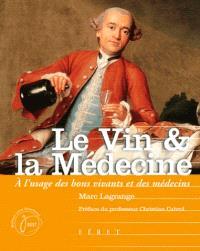 Le vin et la médecine : à l'usage des bons vivants et des médecins