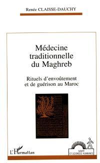 Médecine traditionnelle du Maghreb : rituels d'envoûtement et de guérison au Maroc