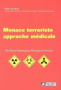 Menace terroriste, approche médicale : nucléaire, radiologique, biologique, chimique