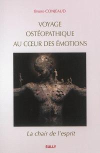 Voyage ostéopathique au coeur des émotions : la chair de l'esprit