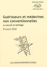 Guérisseurs et médecines non conventionnelles : le secret en héritage