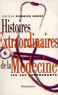 Histoires extraordinaires de la médecine