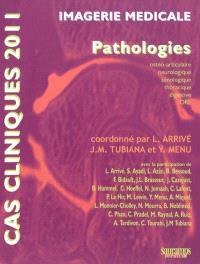 Imagerie médicale : pathologies ostéo-articulaire, neurologique, sénologique, thoracique, digestive, ORL : cas cliniques 2011