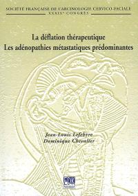 La déflation thérapeutique; Les adénopathies métastatiques prédominantes
