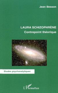 Laura schizophrène : contrepoint théorique