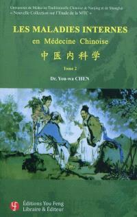 Les maladies internes en médecine chinoise. Volume 2