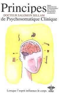 Lorsque l'esprit influence le corps. Volume 1, Les 7 principes de base de la psychosomatique clinique