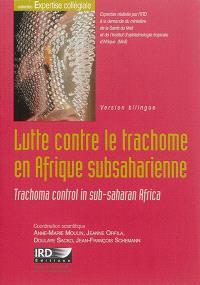 Lutte contre le trachome en Afrique subsaharienne = Trachoma control in Sub-Saharan Africa