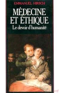 Medecine Et Ethique Le Devoir D Humanite Emmanuel Hirsch Librairie Mollat Bordeaux