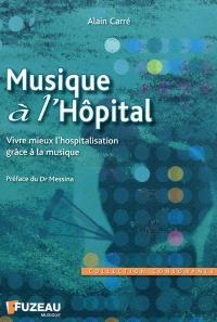 Musique à l'hôpital : vivre mieux l'hospitalisation grâce à la musique