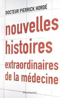 Nouvelles histoires extraordinaires de la médecine