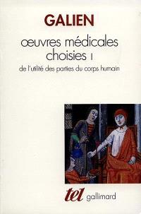 Oeuvres médicales choisies. Volume 1, De l'utilité des parties du corps humain