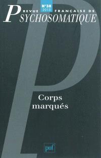 Revue française de psychosomatique. n° 38, Corps marqués