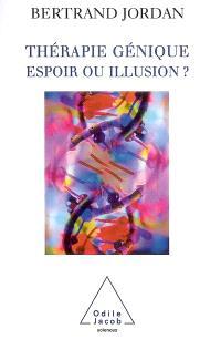 Thérapie génique : espoir ou illusion ?