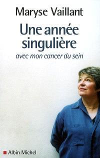 Une année singulière : avec mon cancer du sein