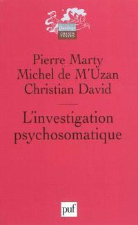 L'investigation psychosomatique : sept observations cliniques. Préliminaires critiques à la recherche psychosomatique