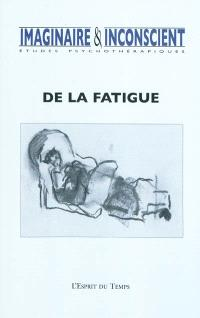 Imaginaire et inconscient. n° 25, De la fatigue
