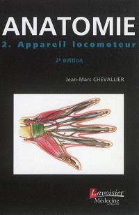 Anatomie. Volume 2, Appareil locomoteur