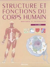 Structure et fonctions du corps humain : anatomie et physiologie