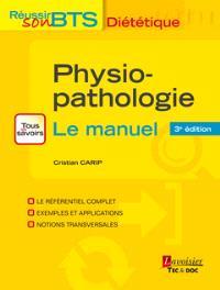 Physio-pathologie : tous les savoirs, le manuel : bases physiopathologiques de la diététique