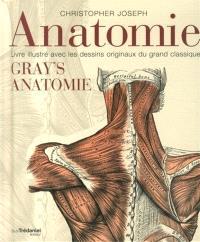 Anatomie : un guide complet de l'anatomie du corps humain pour les artistes et les étudiants : Gray's anatomy