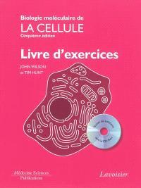 Biologie moléculaire de la cellule : livre d'exercices