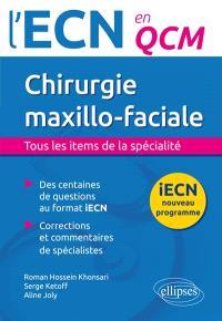 Chirurgie maxillo-faciale : tous les items de la spécialité : iECN nouveau programme