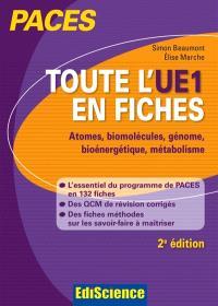 PACES : toute l'UE1 en fiches : atomes, biomolécules, génome, bioénergétique, métabolisme