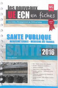 Santé publique, médecine légale, médecine du travail : 2016