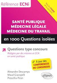 Santé publique, médecine légale, médecine du travail en 1.000 questions isolées
