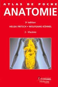 Atlas de poche : anatomie. Volume 2, Viscères